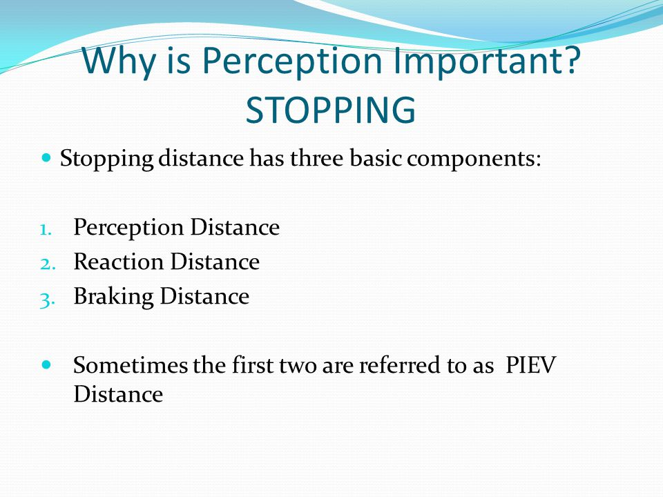 Why is Perception Important STOPPING