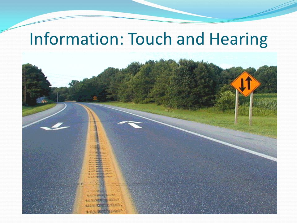 Information: Touch and Hearing