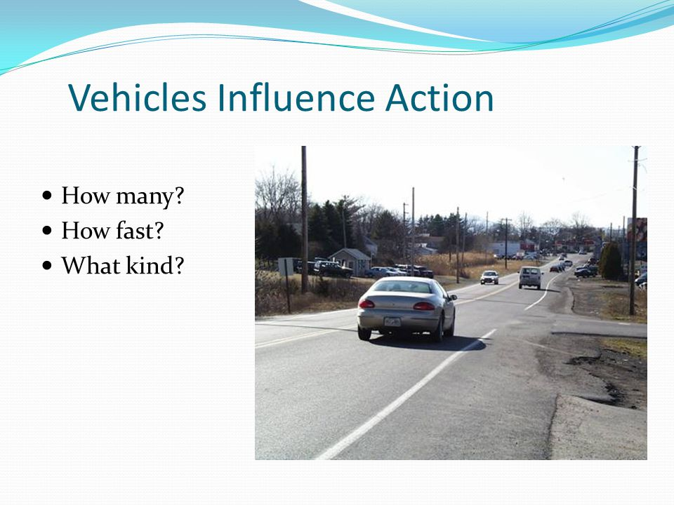 Vehicles Influence Action