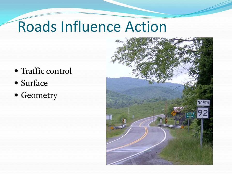 Roads Influence Action