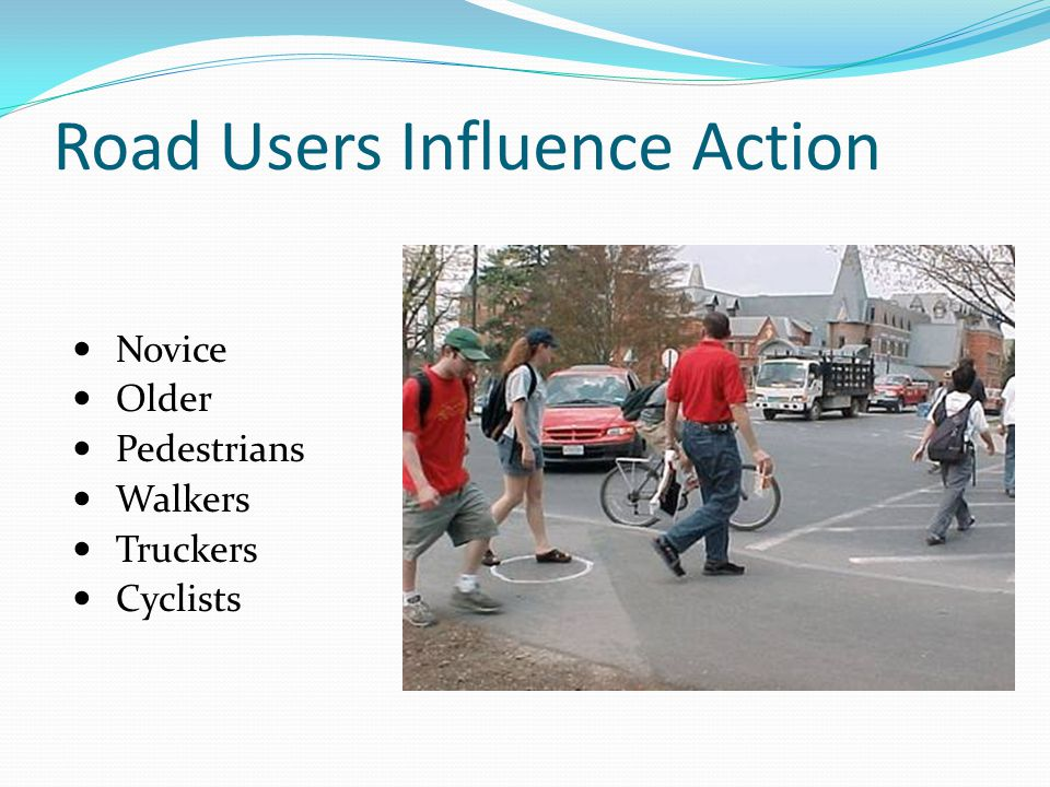 Road Users Influence Action