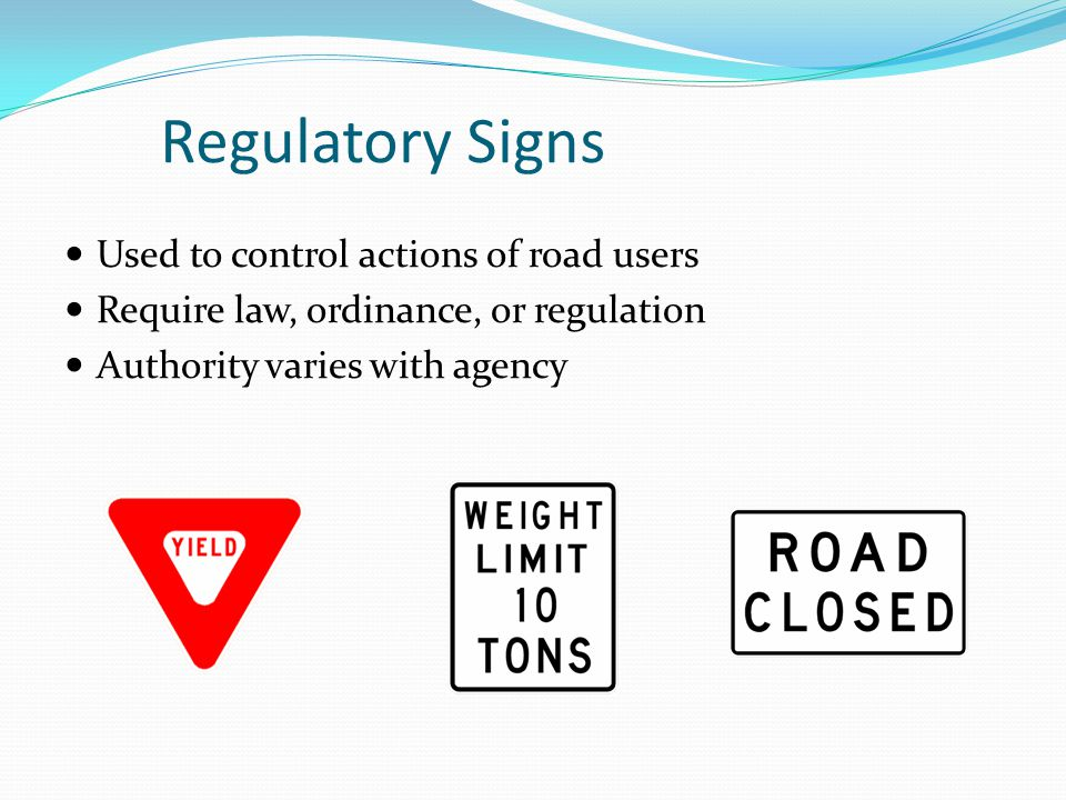 Regulatory Signs Used to control actions of road users