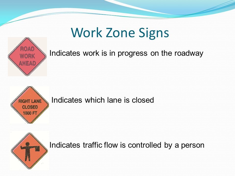 Work Zone Signs Indicates work is in progress on the roadway