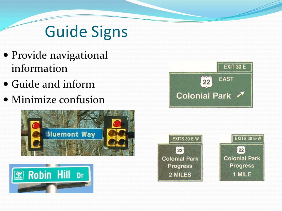Guide Signs Provide navigational information Guide and inform