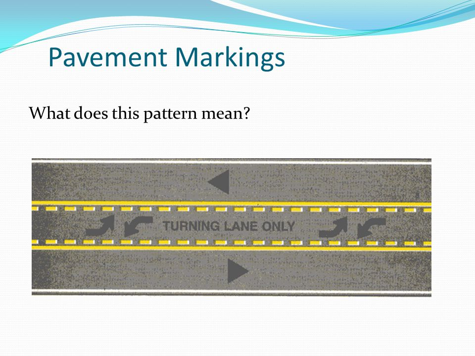 Pavement Markings What does this pattern mean