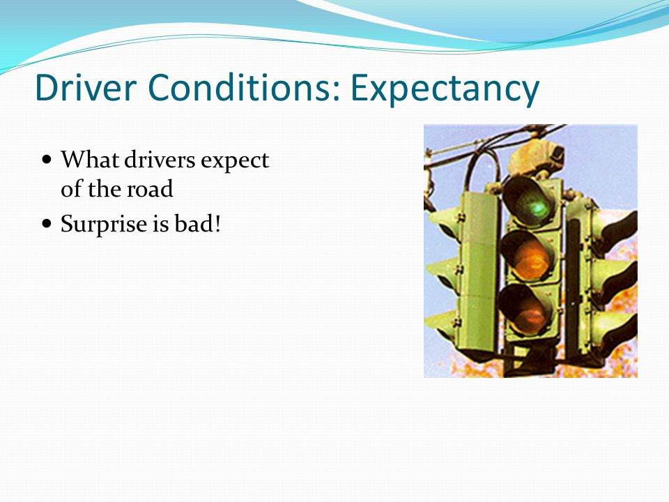 Driver Conditions: Expectancy
