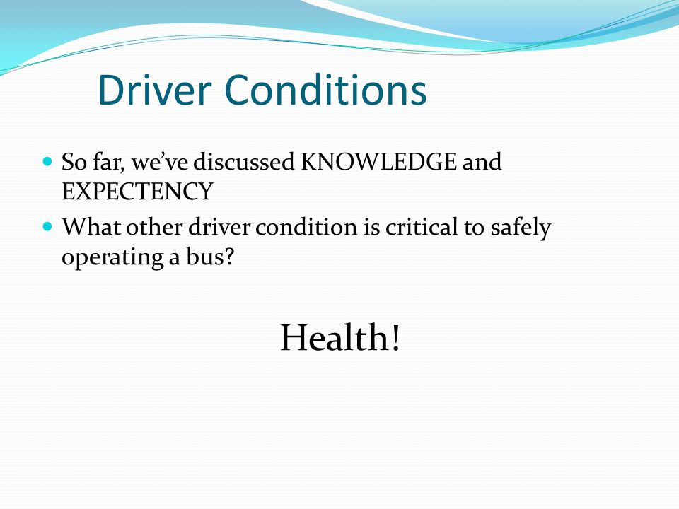 Driver Conditions Health!