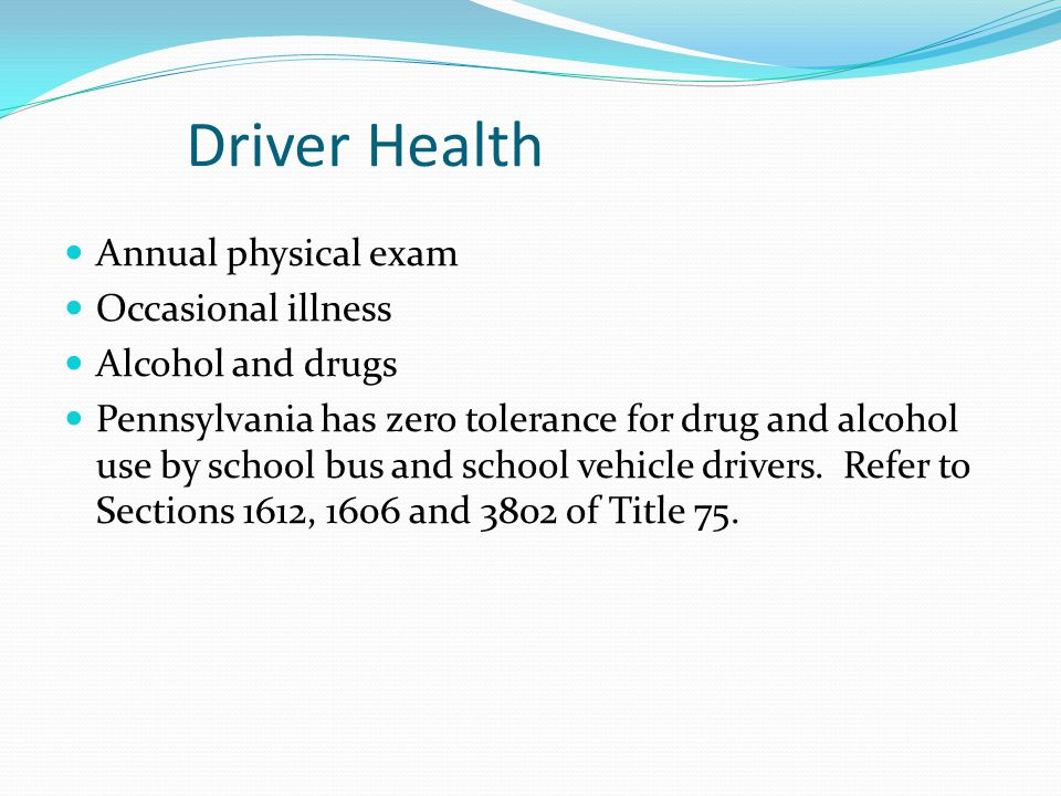 Driver Health Annual physical exam Occasional illness