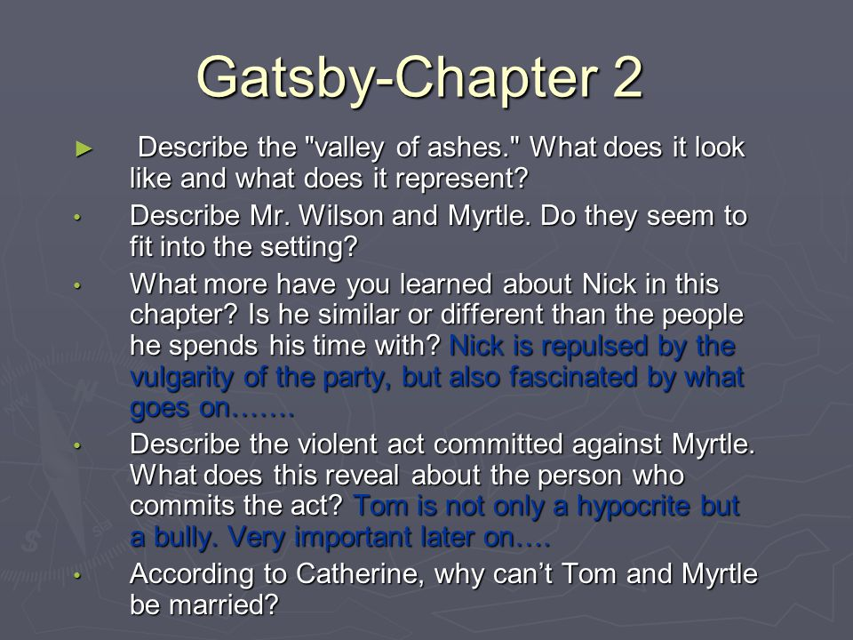 Gatsby-Chapter 2 Describe the valley of ashes. What does it look like and what does it represent