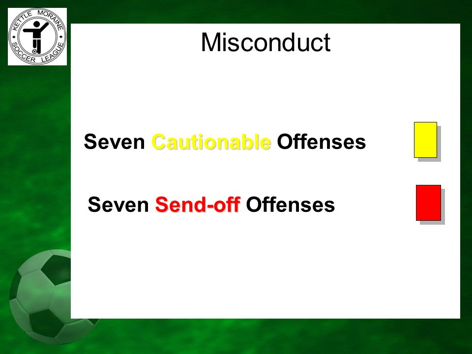 Misconduct Seven Cautionable Offenses Seven Send-off Offenses