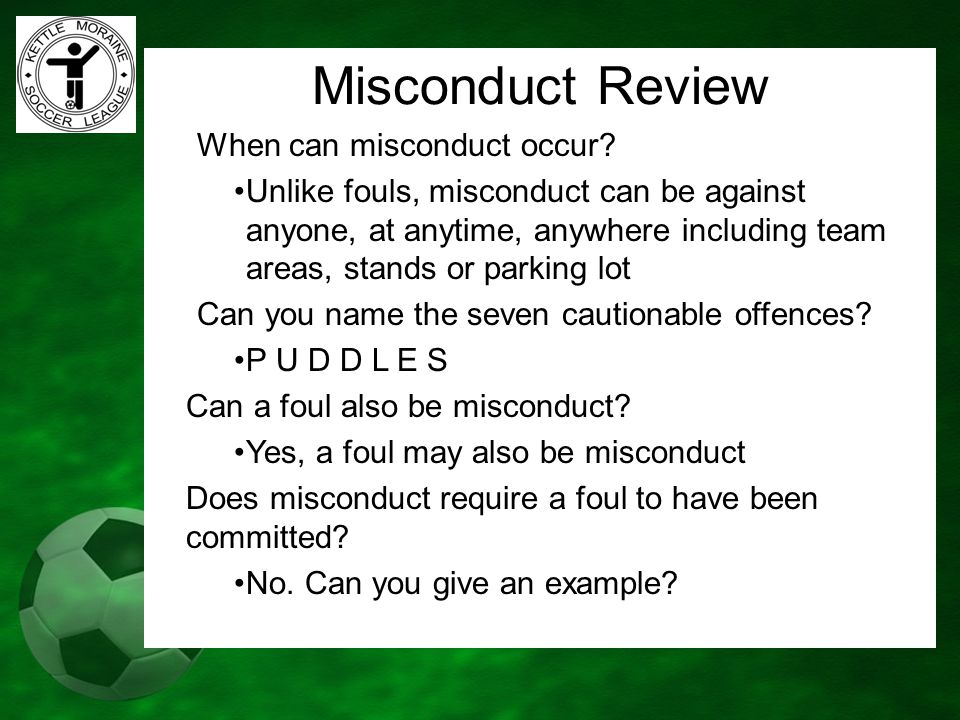 Misconduct Review When can misconduct occur