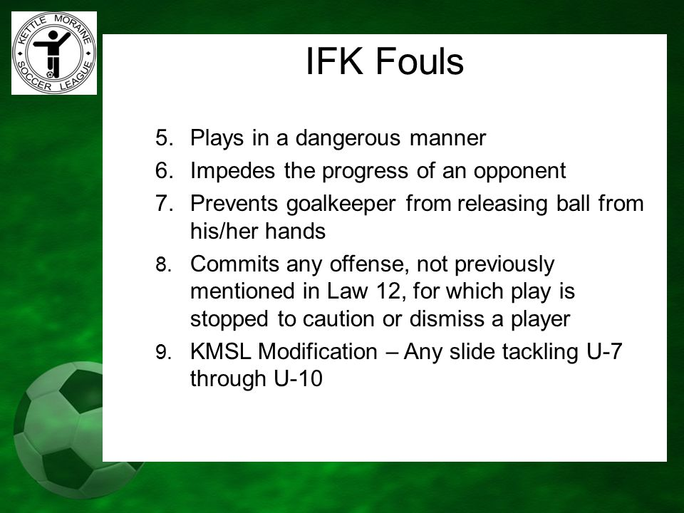 IFK Fouls 5. Plays in a dangerous manner