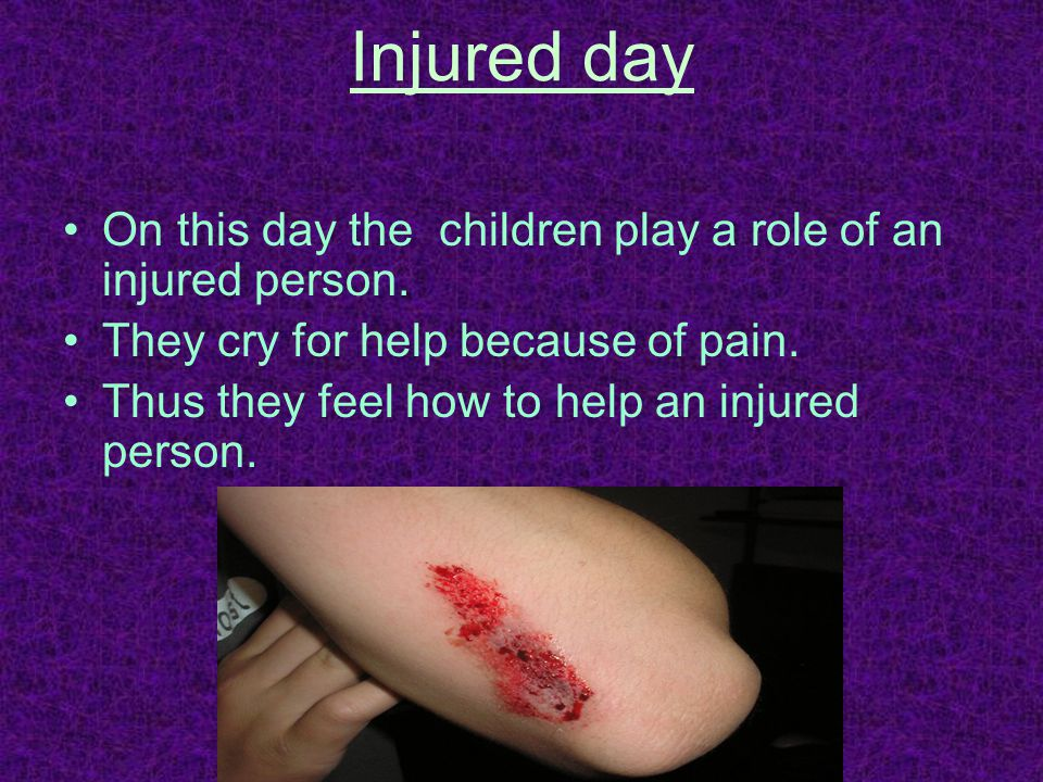 Injured day On this day the children play a role of an injured person.