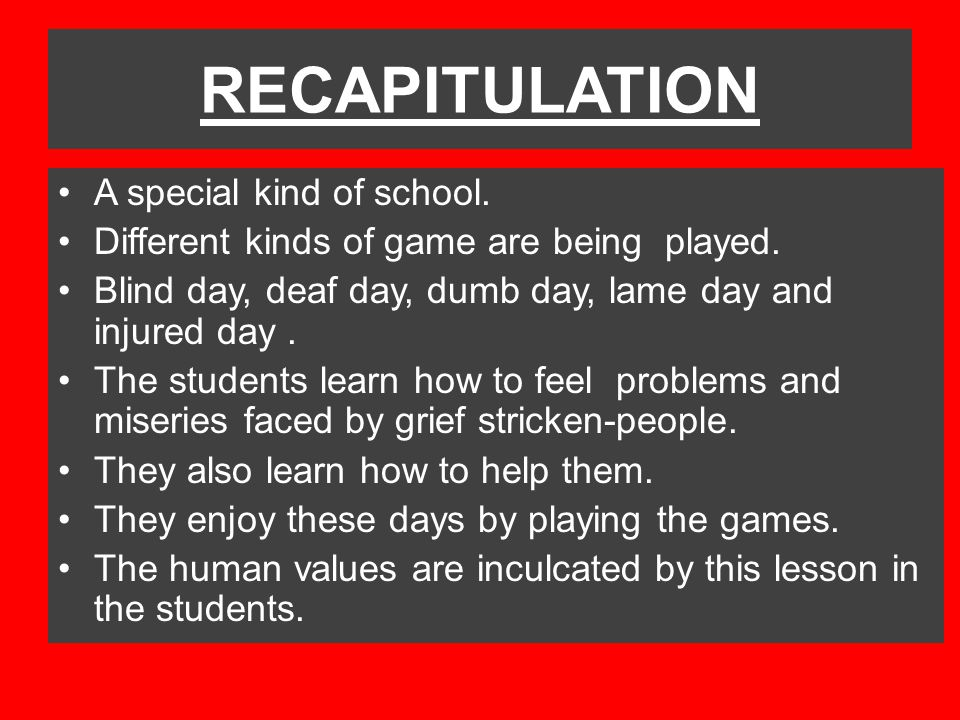 RECAPITULATION A special kind of school.