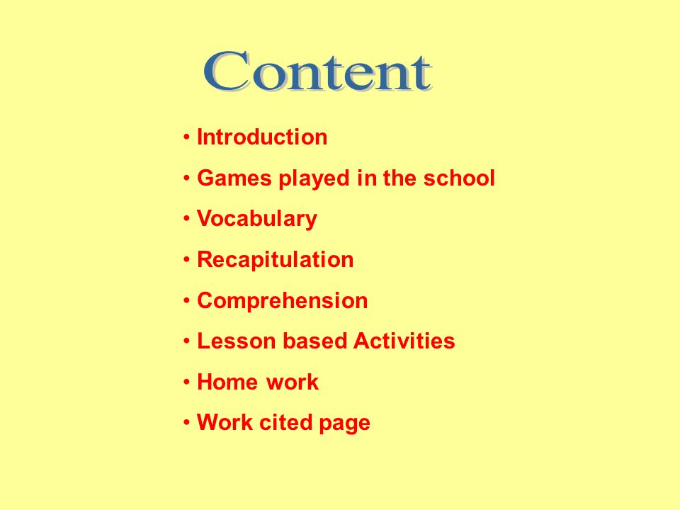 Content Introduction Games played in the school Vocabulary