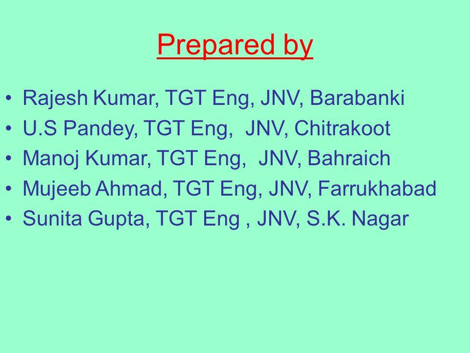 Prepared by Rajesh Kumar, TGT Eng, JNV, Barabanki