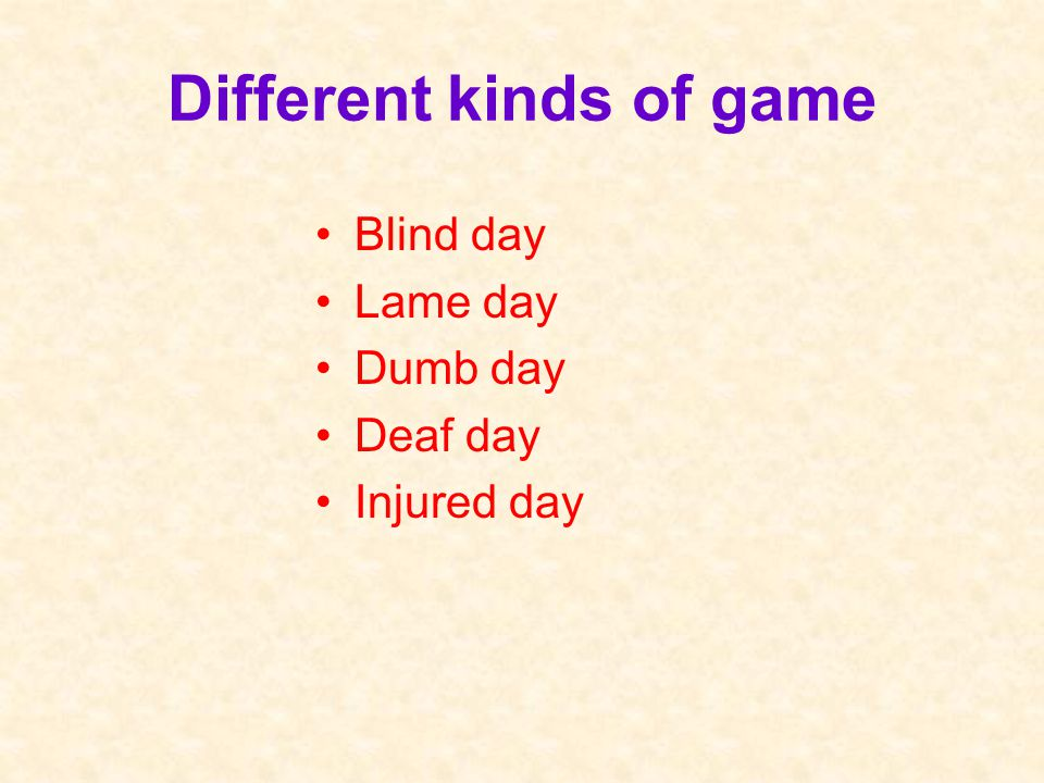Different kinds of game