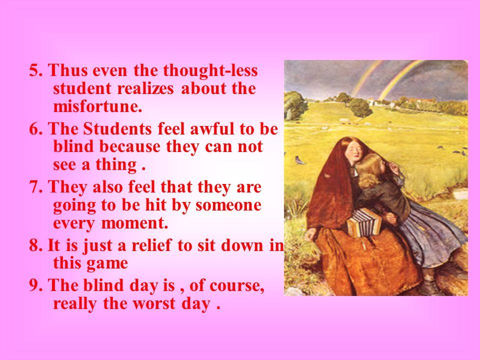 5. Thus even the thought-less student realizes about the misfortune.