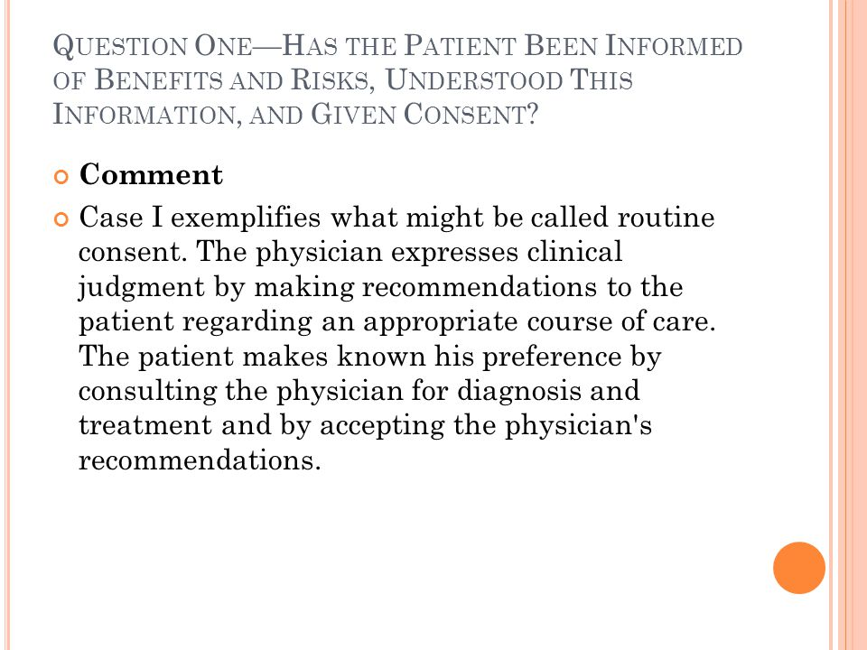 Question One—Has the Patient Been Informed of Benefits and Risks, Understood This Information, and Given Consent
