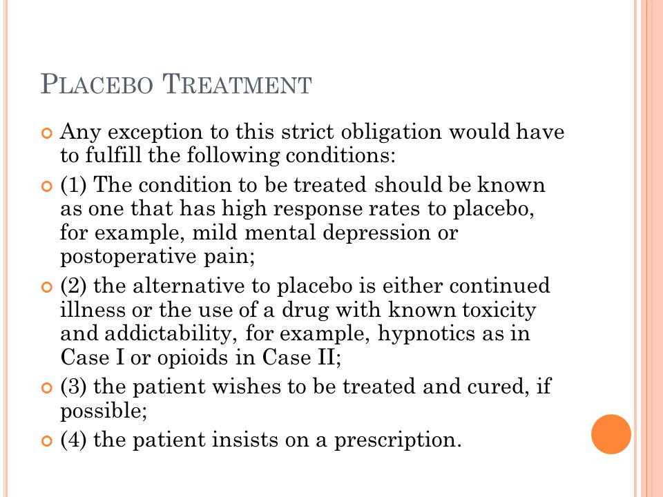 Placebo Treatment Any exception to this strict obligation would have to fulfill the following conditions: