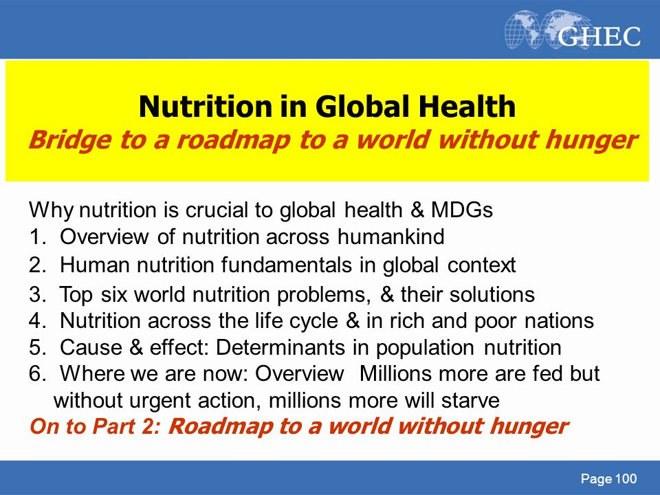 Nutrition in Global Health Bridge to a roadmap to a world without hunger
