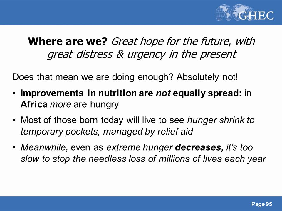 Where are we Great hope for the future, with great distress & urgency in the present
