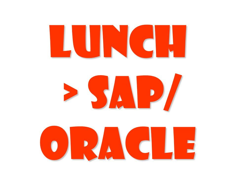 Lunch > SAP/ Oracle