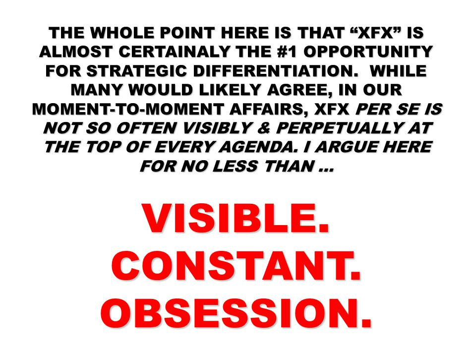 VISIBLE. CONSTANT. OBSESSION.