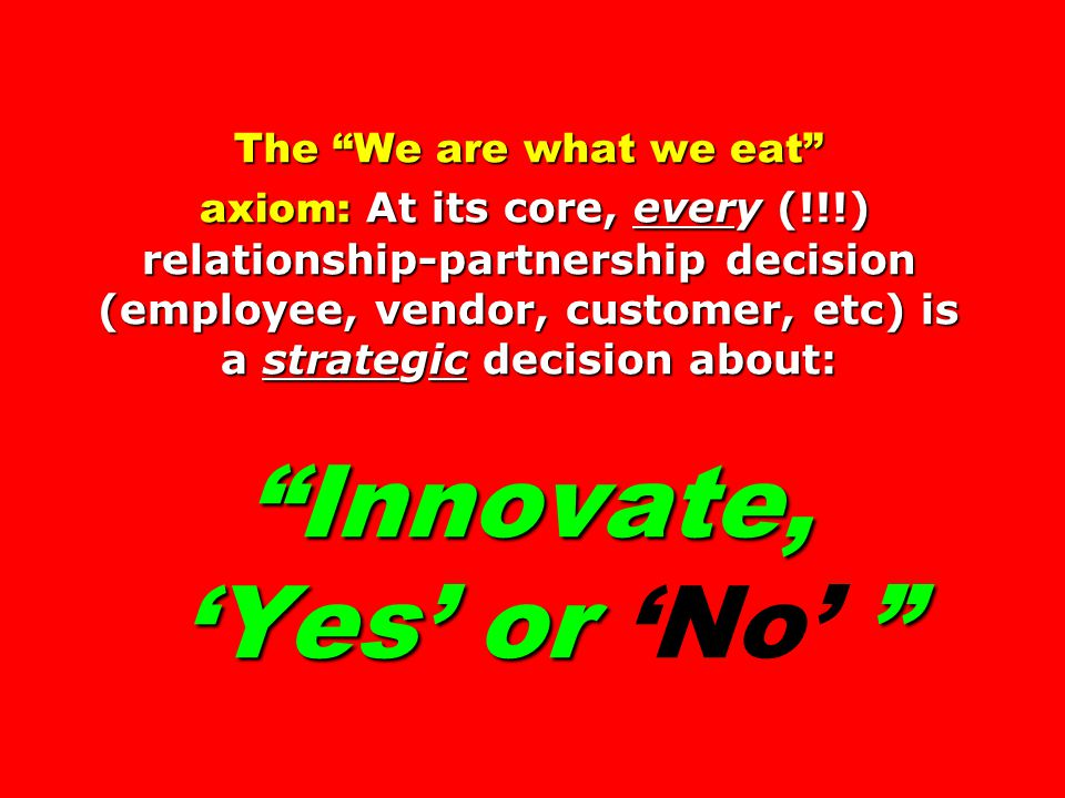 The We are what we eat axiom: At its core, every (