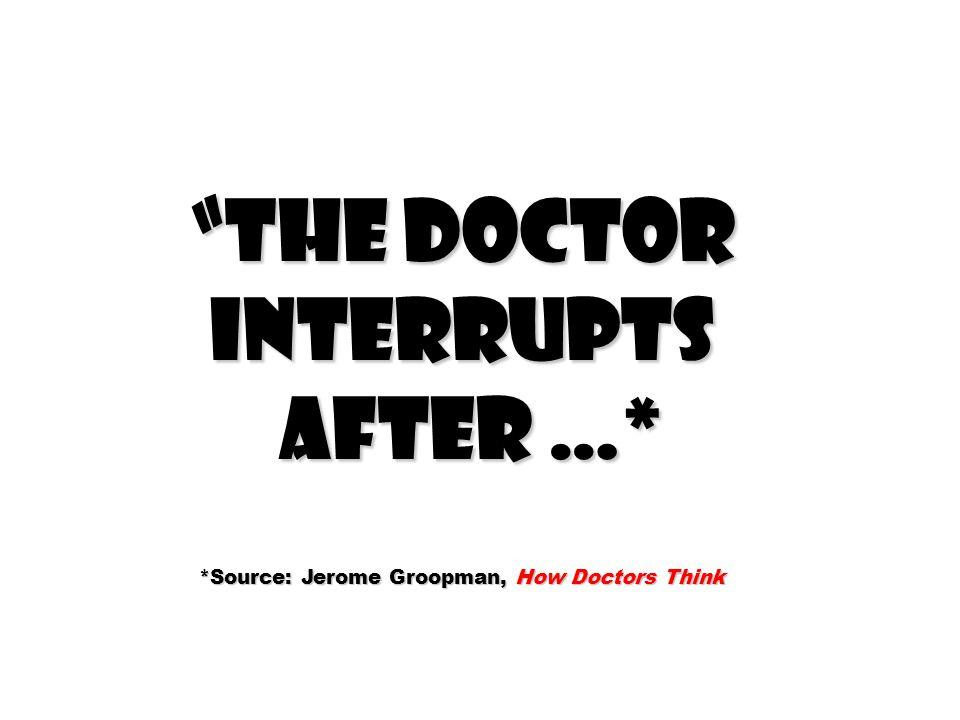 *Source: Jerome Groopman, How Doctors Think
