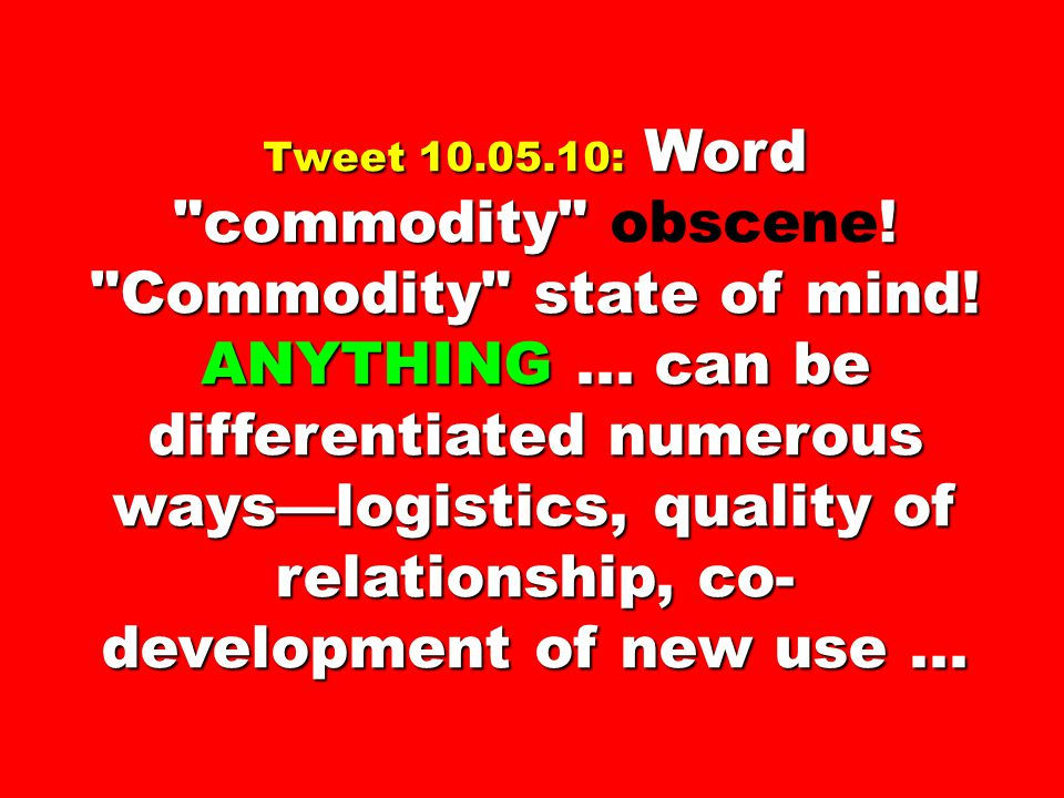 Tweet 10. 05. 10: Word commodity obscene. Commodity state of mind