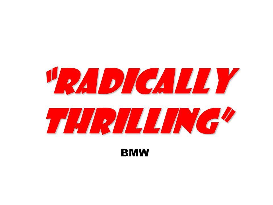 Radically thrilling BMW