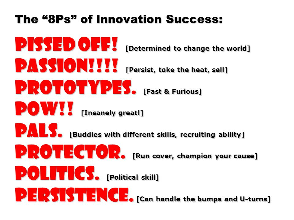 The 8Ps of Innovation Success: Pissed off