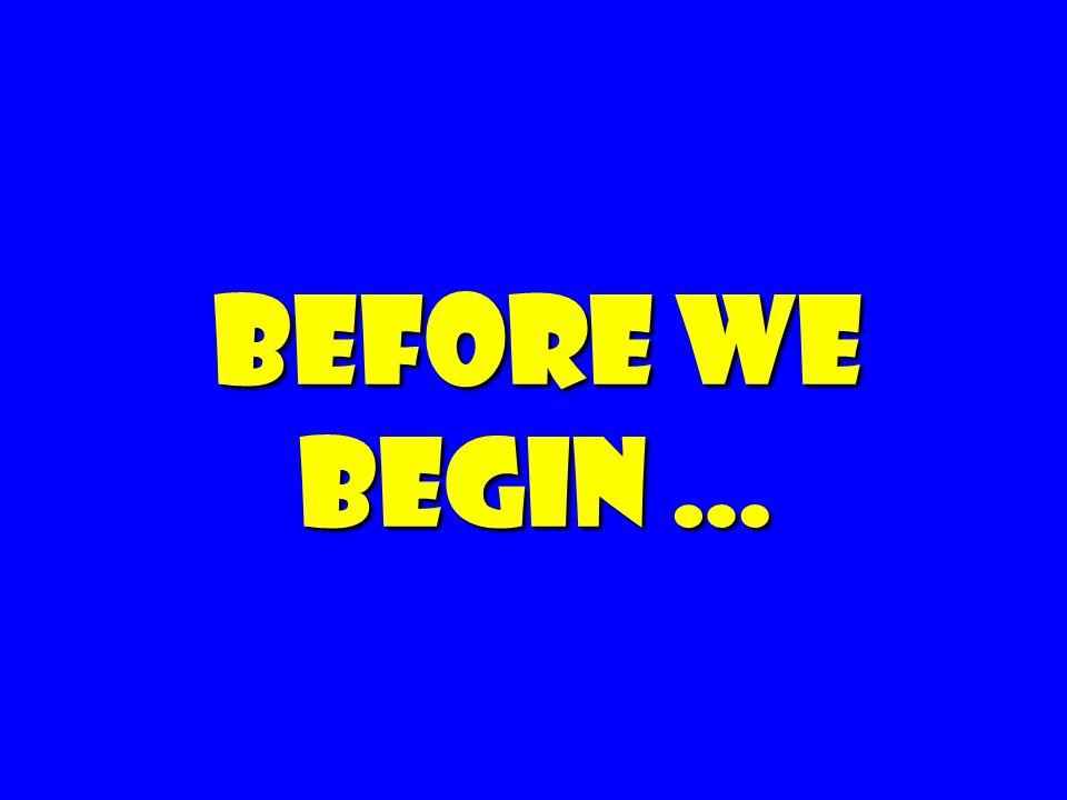 Before we begin … 3