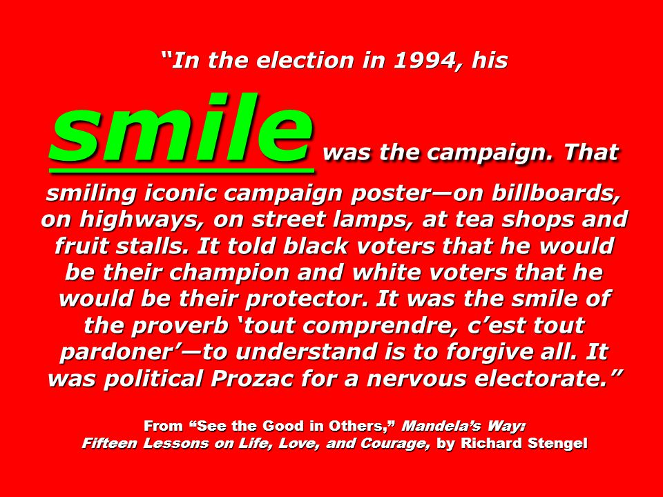 In the election in 1994, his smile was the campaign