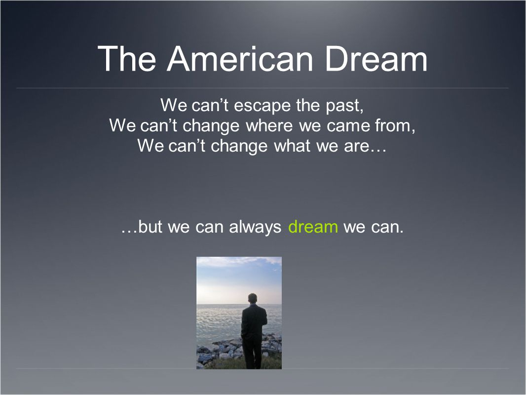 The American Dream We can't escape the past,