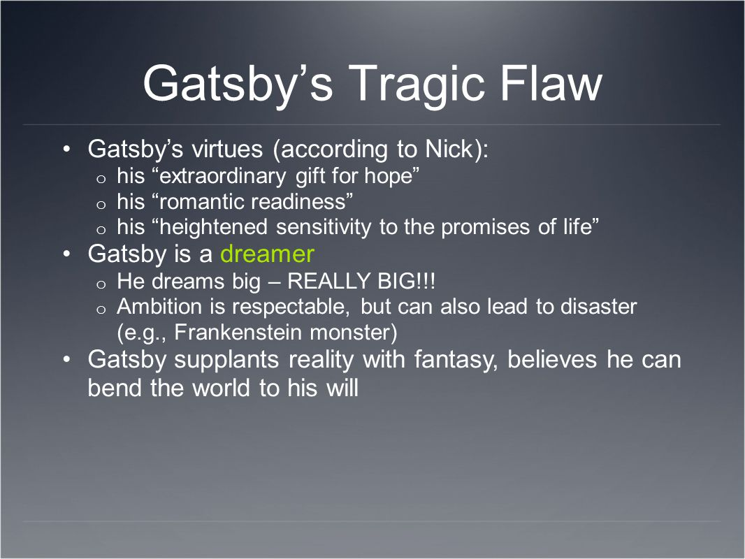 Gatsby's Tragic Flaw Gatsby's virtues (according to Nick):