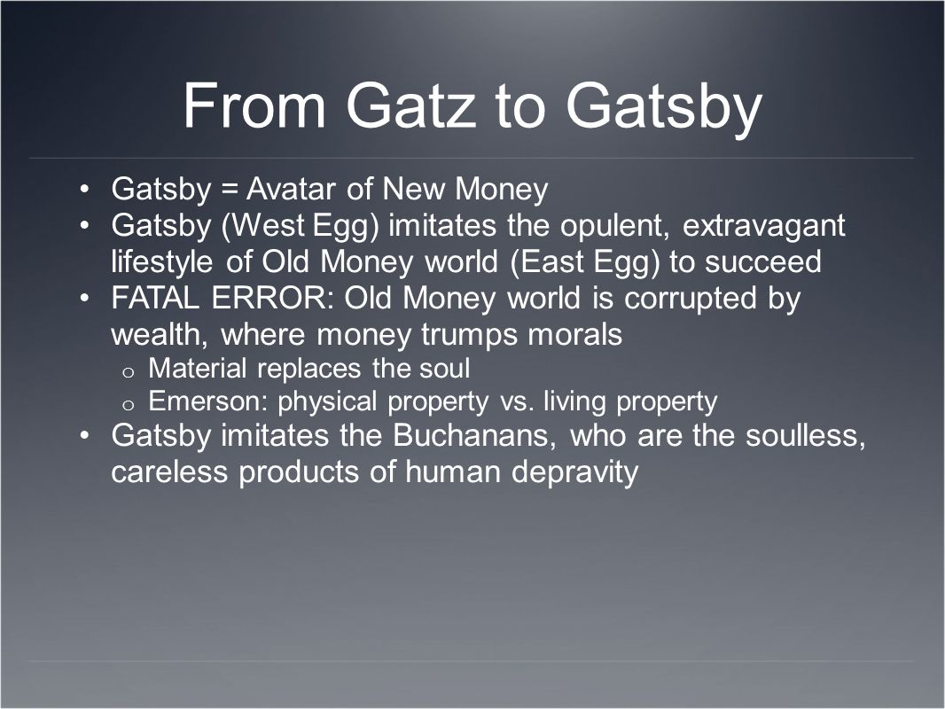 From Gatz to Gatsby Gatsby = Avatar of New Money