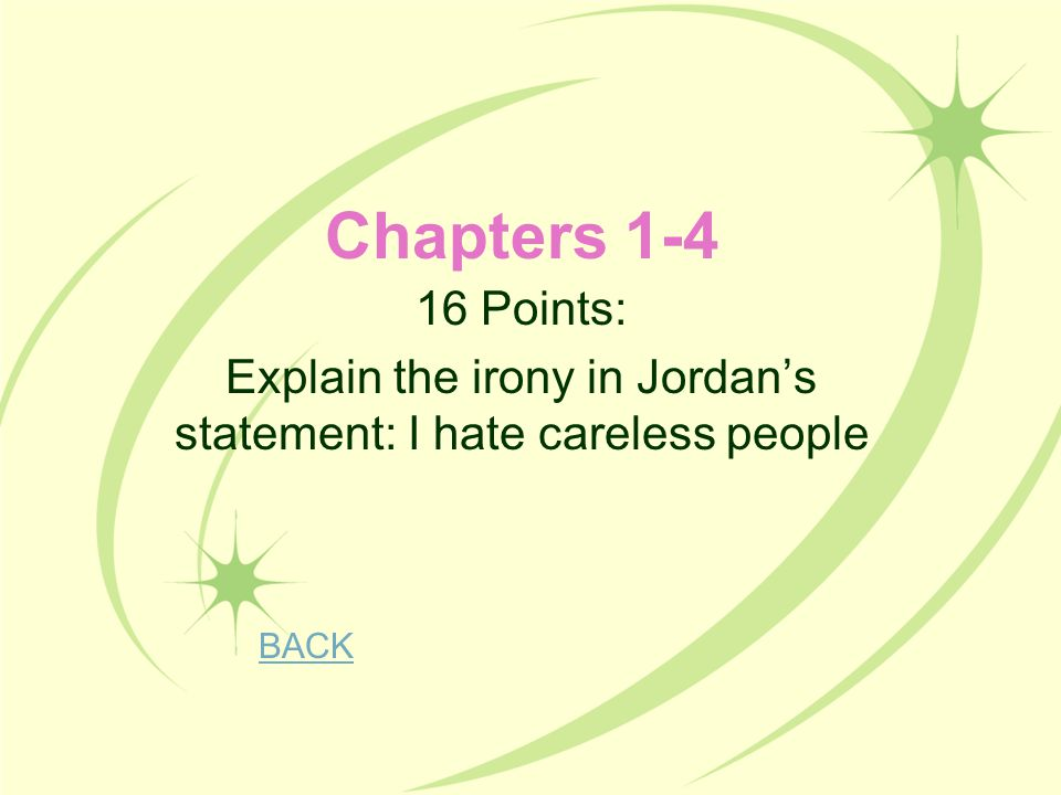 Explain the irony in Jordan's statement: I hate careless people