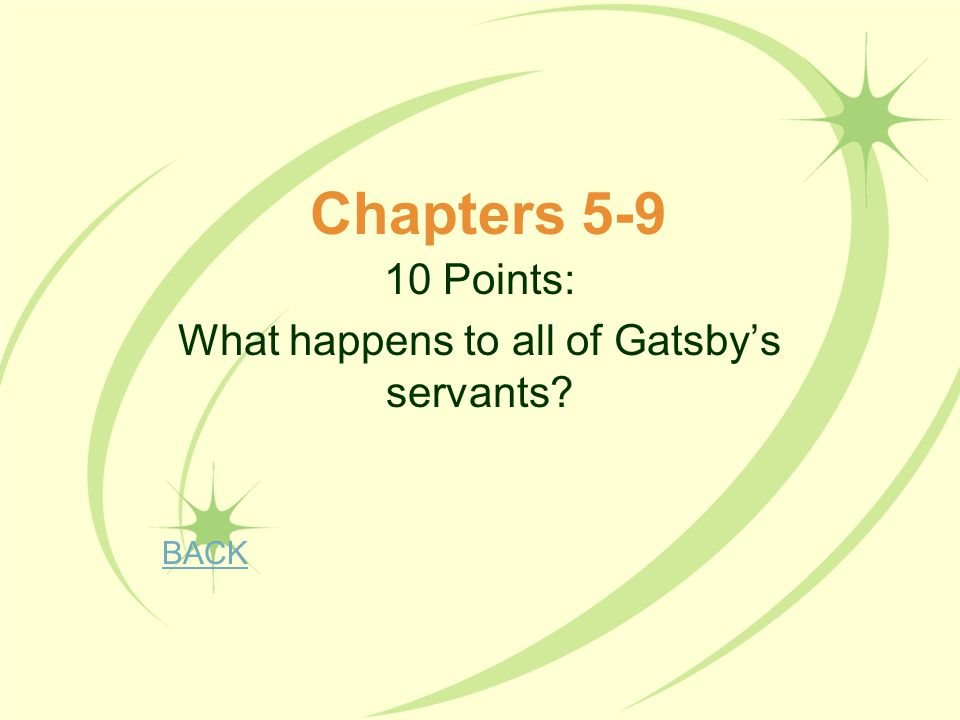10 Points: What happens to all of Gatsby's servants