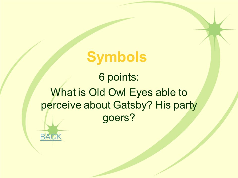 What is Old Owl Eyes able to perceive about Gatsby His party goers