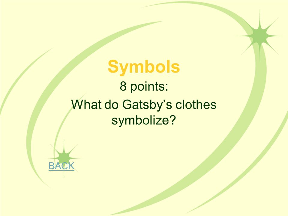 8 points: What do Gatsby's clothes symbolize