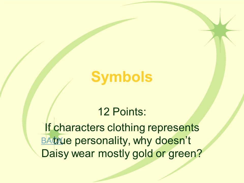 Symbols 12 Points: If characters clothing represents true personality, why doesn't Daisy wear mostly gold or green