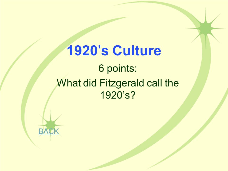 6 points: What did Fitzgerald call the 1920's
