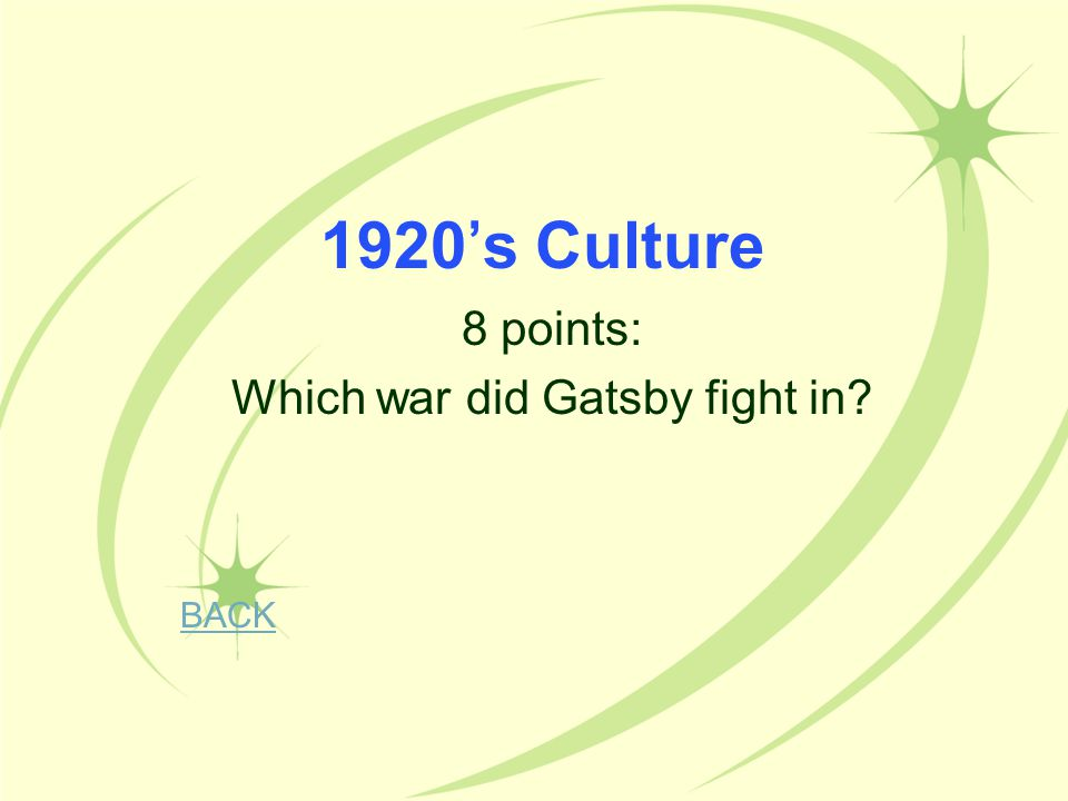 8 points: Which war did Gatsby fight in
