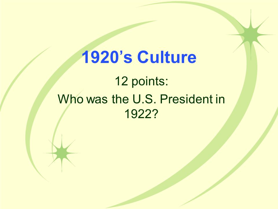 12 points: Who was the U.S. President in 1922