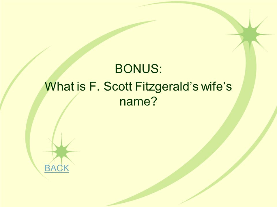 BONUS: What is F. Scott Fitzgerald's wife's name