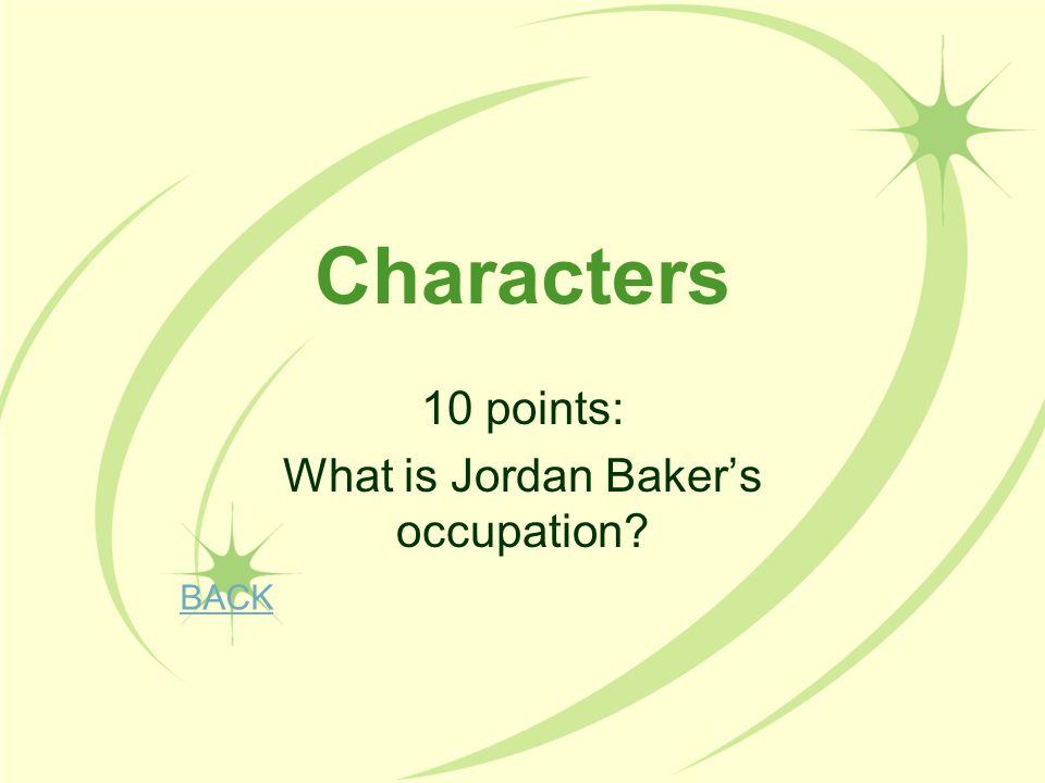 10 points: What is Jordan Baker's occupation