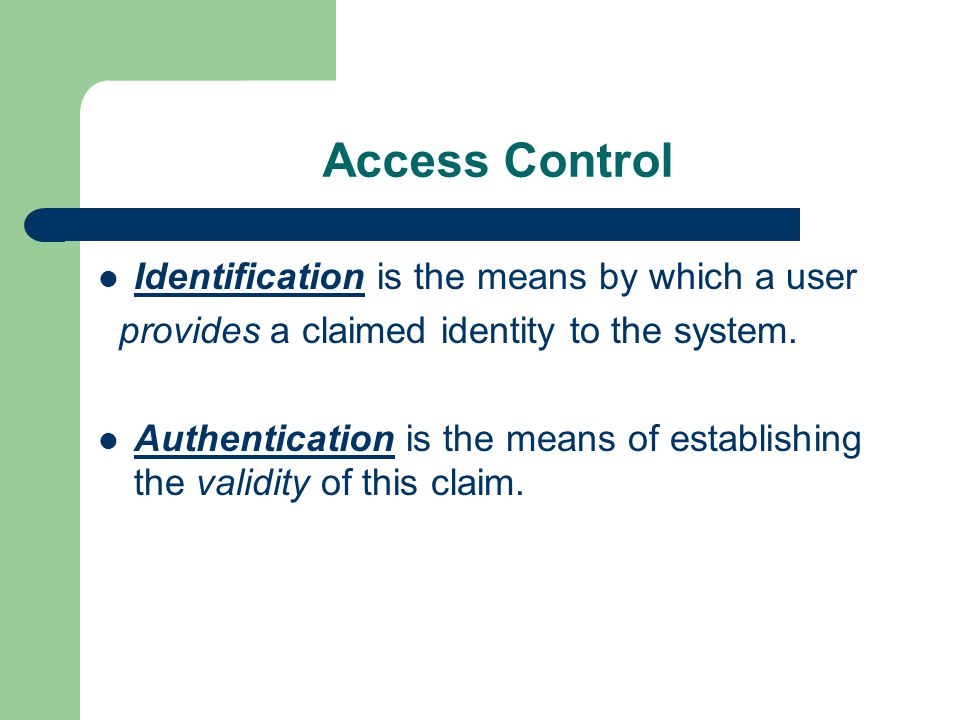 Access Control Identification is the means by which a user