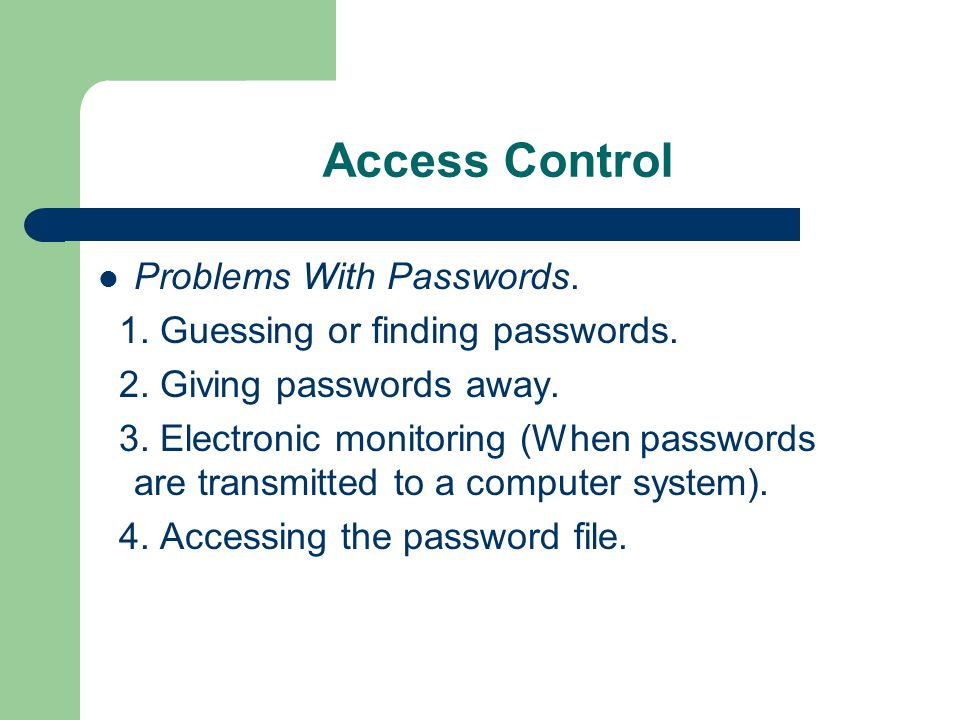 Access Control Problems With Passwords.
